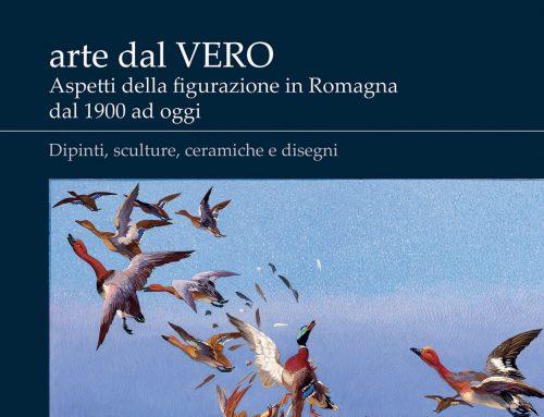 arte dal Vero. Aspetti della figurazione in Romagna dal 1900 ad oggi