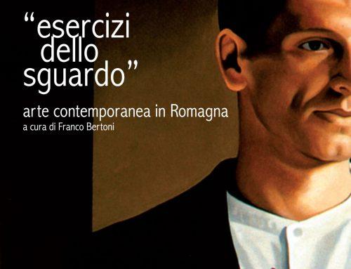 """""""ESERCIZI DELLO SGUARDO"""" arte contemporanea in Romagna"""